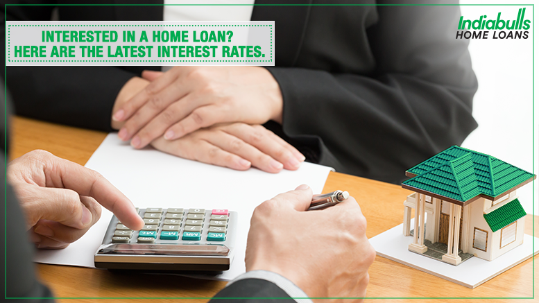 Interested in a Home Loan? Here are the Latest Interest Rates