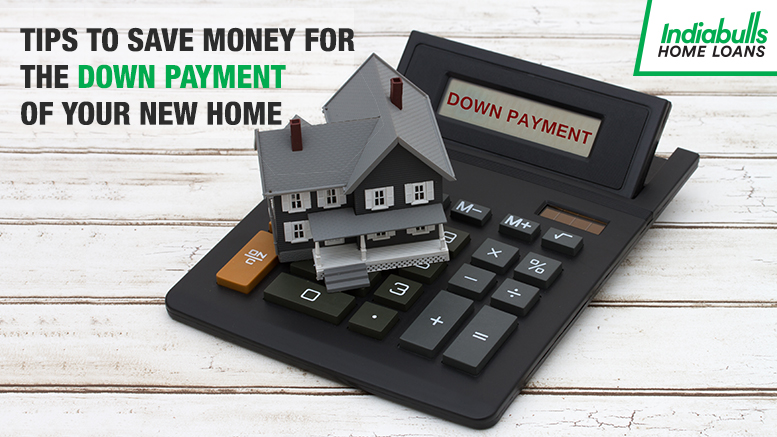 Tips to Save Money for the Down Payment of your New Home