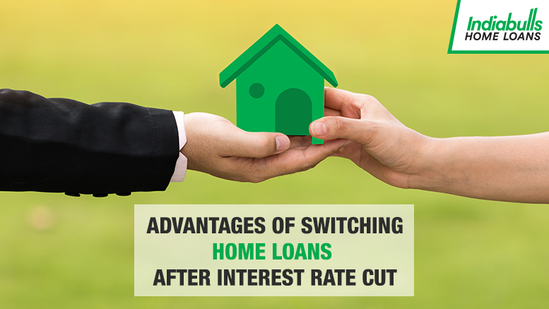 Advantages of switching Home Loans after Interest Rate Cut