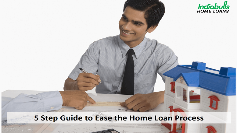 5 Step Guide To Ease The Home Loan Process
