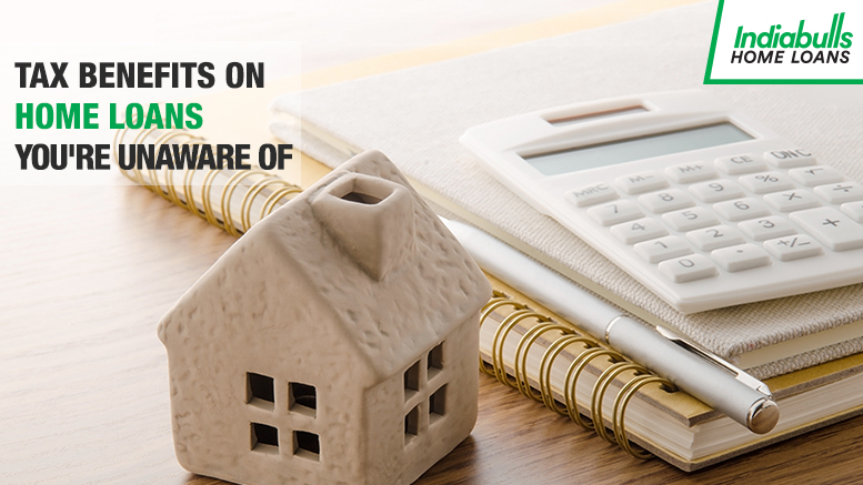 Tax Benefits on Home Loans You're Unaware Of