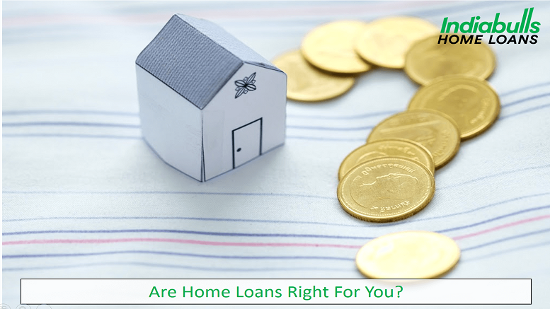 Are Home Loans Right for You?