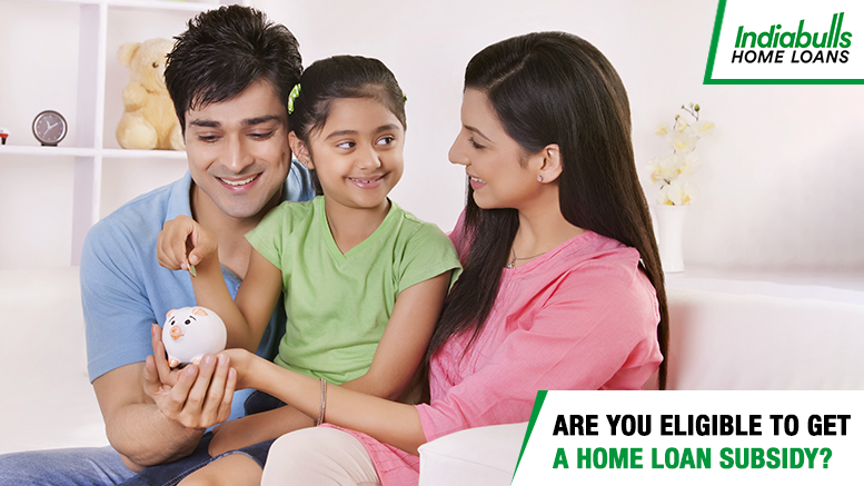 Are you Eligible to get a Home Loan Subsidy?
