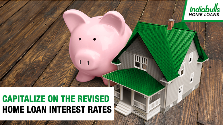 Capitalize on the Revised Home Loan Interest Rates