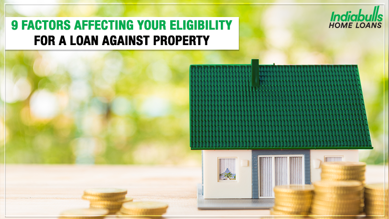 9 Factors Affecting Your Eligibility for a Loan Against Property