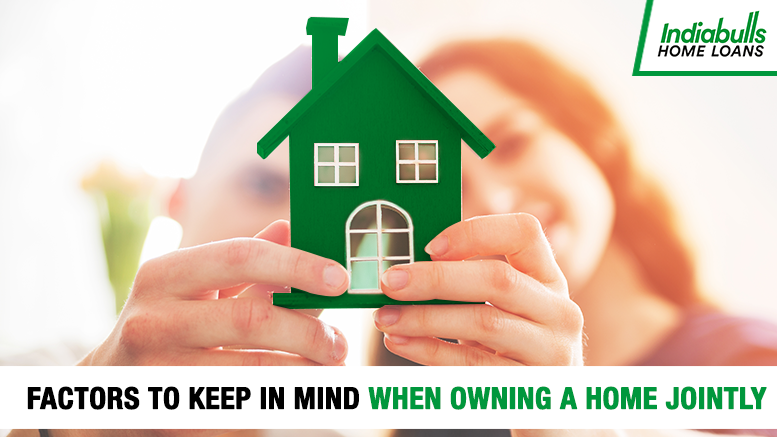 Factors to keep in mind when owning a home jointly