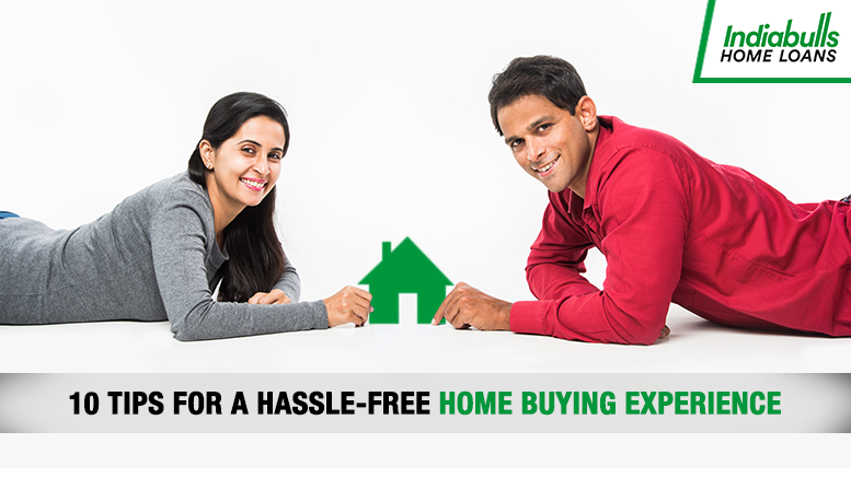 10 Tips for a hassle-free home buying experience!