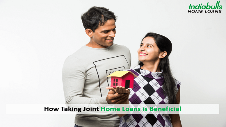 How Taking Joint Home Loans is Beneficial