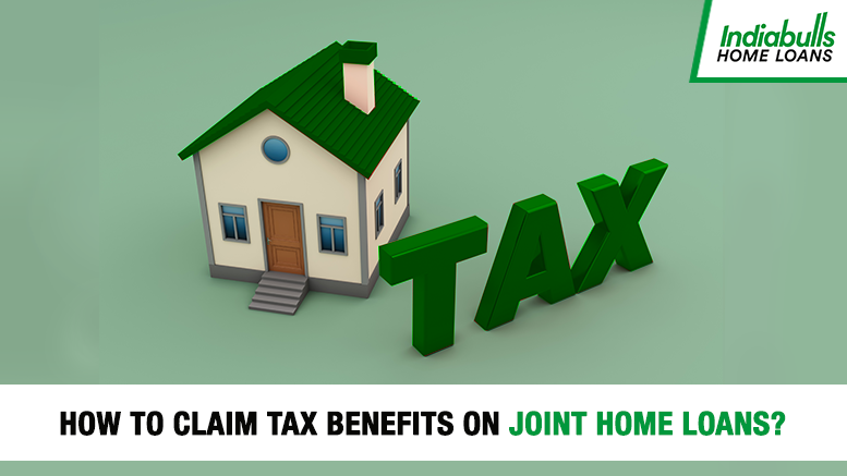 How to claim tax benefits on joint home loans?