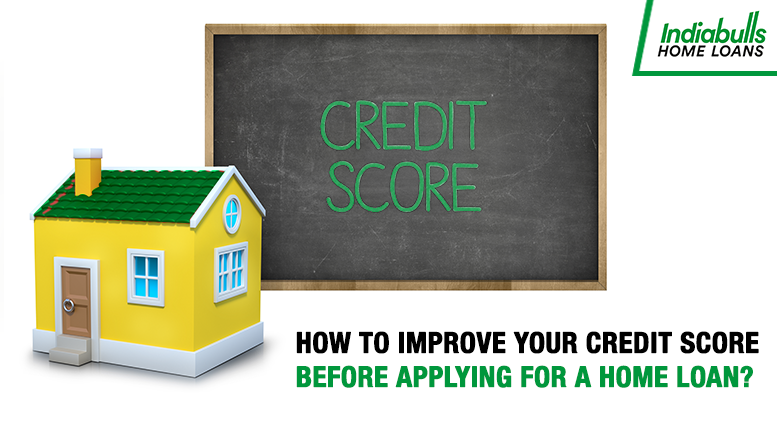 How to improve your credit score before applying for a home loan?