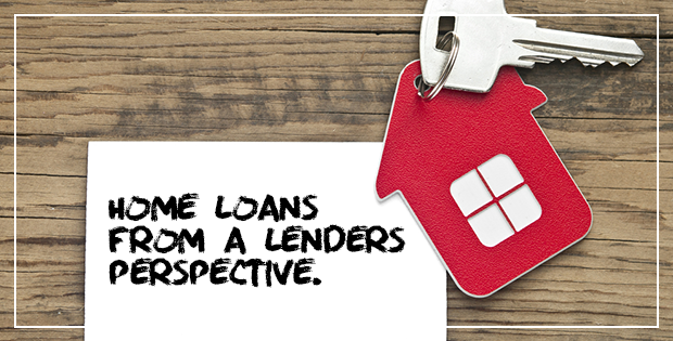 Walk a mile in their shoes: Home Loans from a lenders perspective.