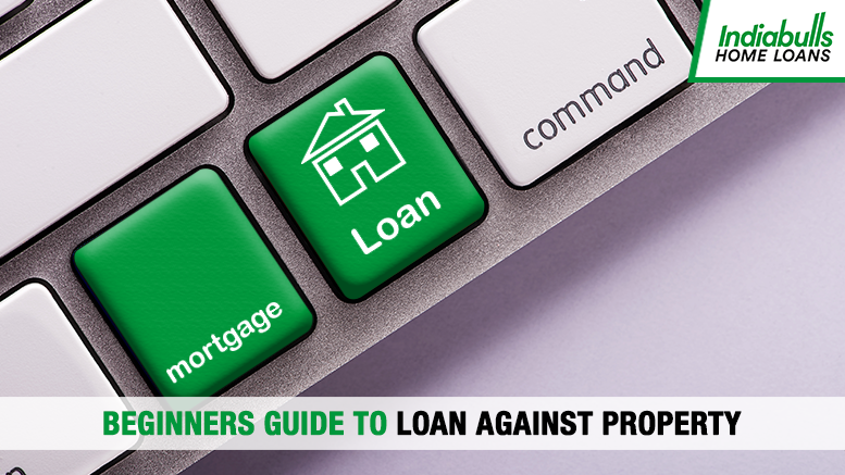 Beginner's Guide to Loan Against Property (LAP)