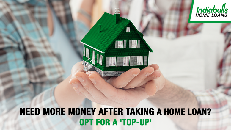 Need more money after taking a home loan? Opt for a 'top-up'