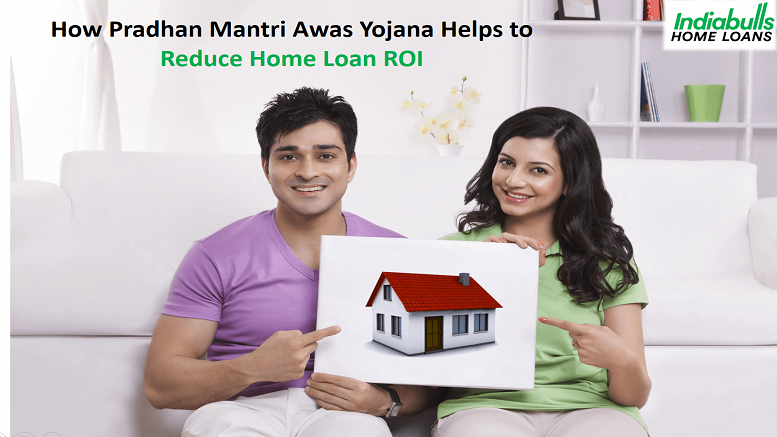 How Pradhan Mantri Awas Yojana Helps to Reduce Home Loan ROI