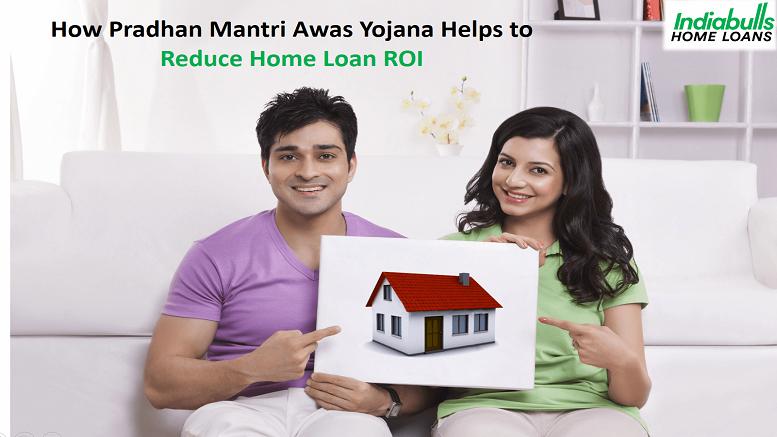 How Pradhan Mantri Awas Yojana Helps to Reduce Home Loan ROI