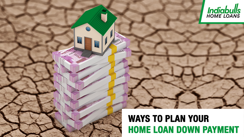Ways to Plan Your Home Loan Down Payment