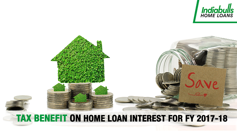 Tax Benefit on Home Loan Interest for FY 2017-18