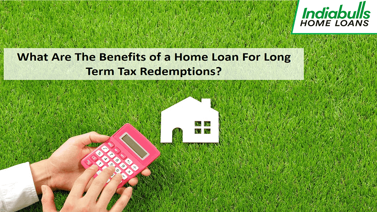 What are the Benefits of a Home Loan for Long-Term Tax Redemptions