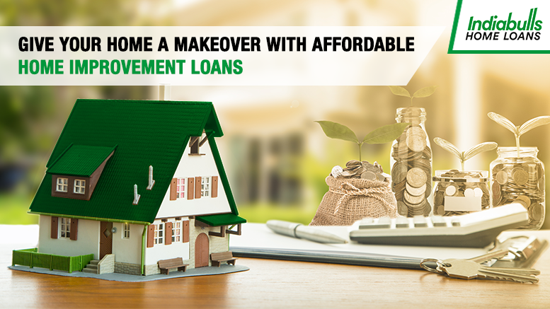 Give your Home a makeover with Affordable Home Improvement Loans