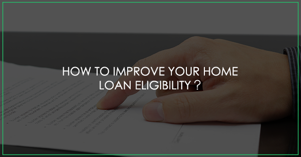 How to improve your home loan eligibility?