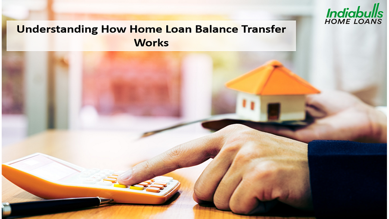 Understand How Home Loan Balance Transfer Works!
